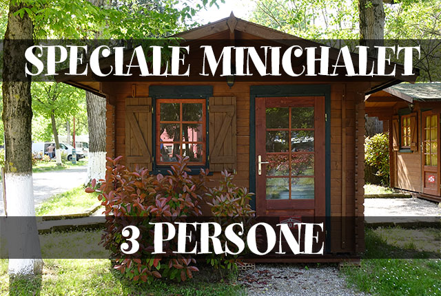 SPECIALE MINI-CHALET 3 PERSONE